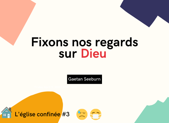 05.04.20 Fixons nos regards sur Dieu