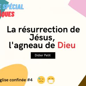 12.04.20 Paques : La résurrection de Jésus